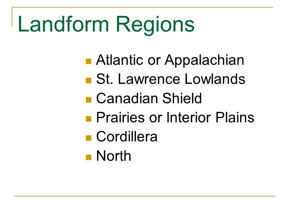 Landform Regions Atlantic or Appalachian St. Lawrence Lowlands