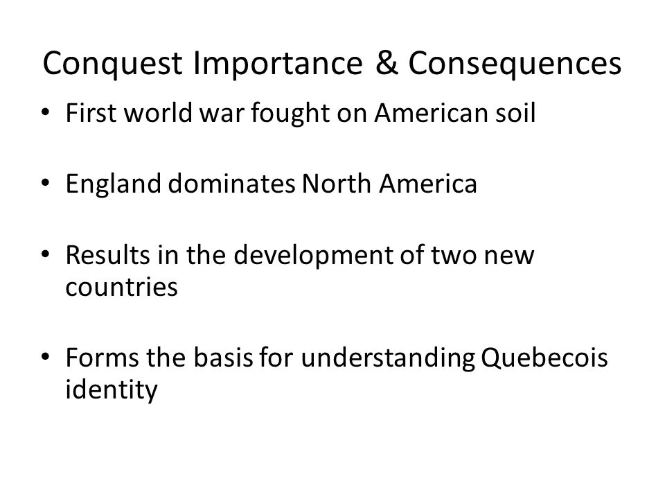 Conquest Importance & Consequences