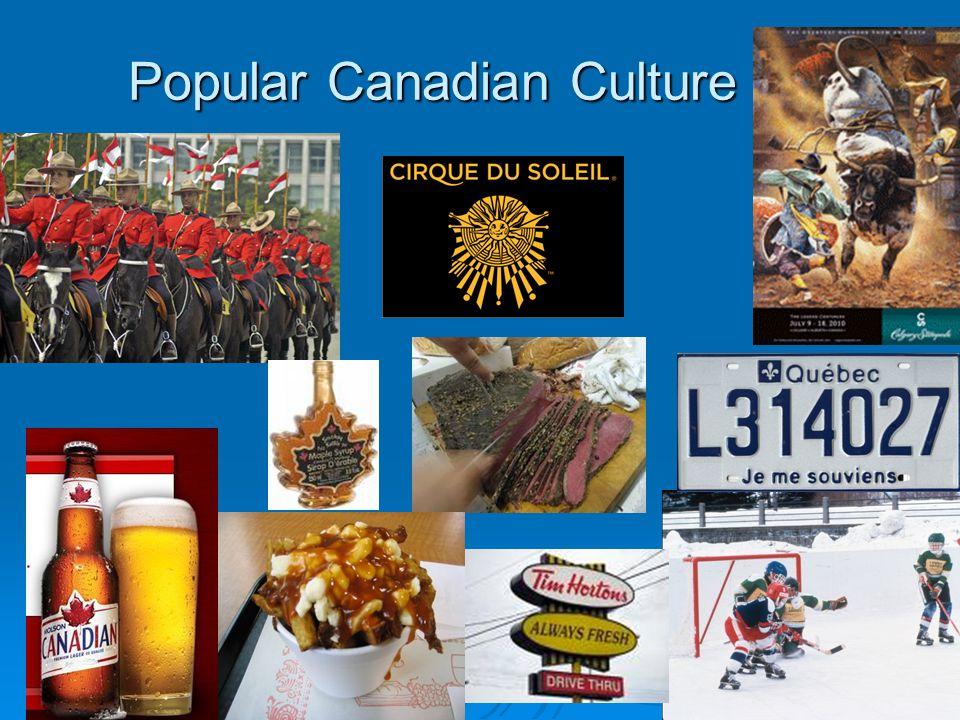 Popular Canadian Culture