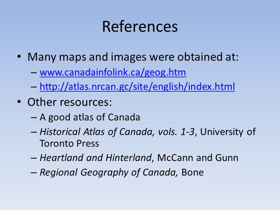 References Many maps and images were obtained at: Other resources: