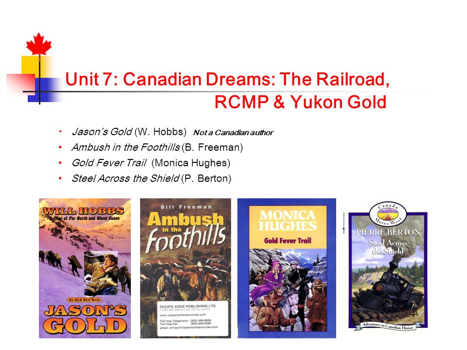 Unit 7: Canadian Dreams: The Railroad,