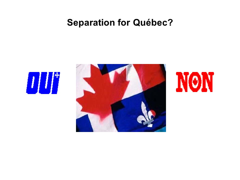 Separation for Québec