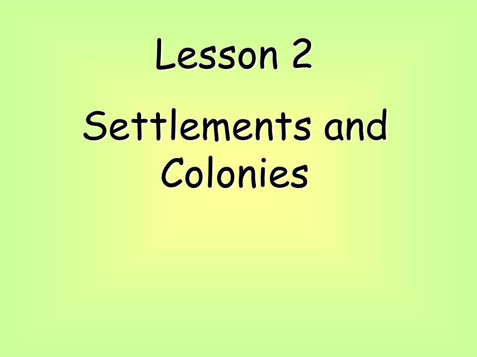 Settlements and Colonies