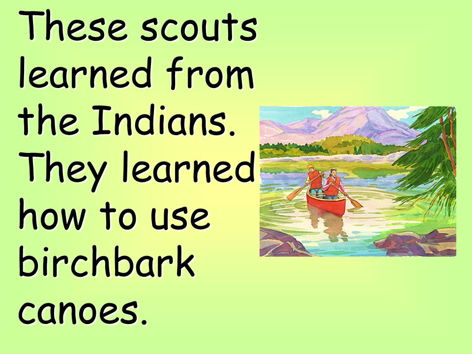 These scouts learned from the Indians