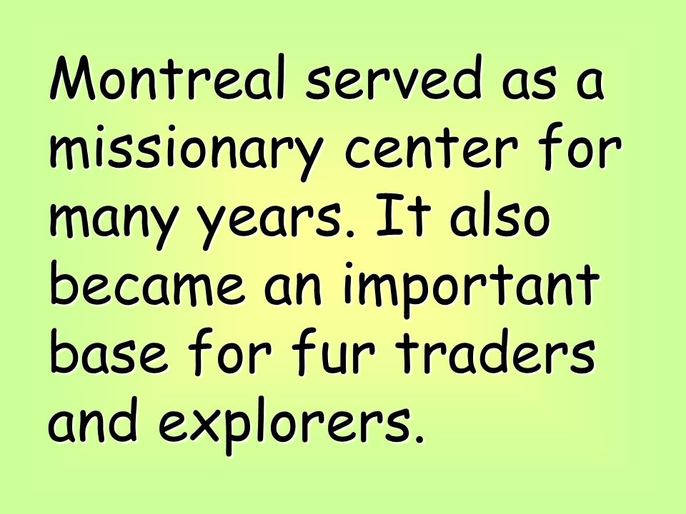 Montreal served as a missionary center for many years