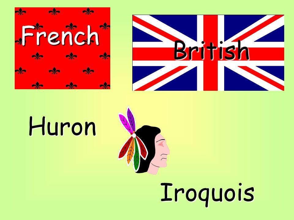 French British Huron Iroquois