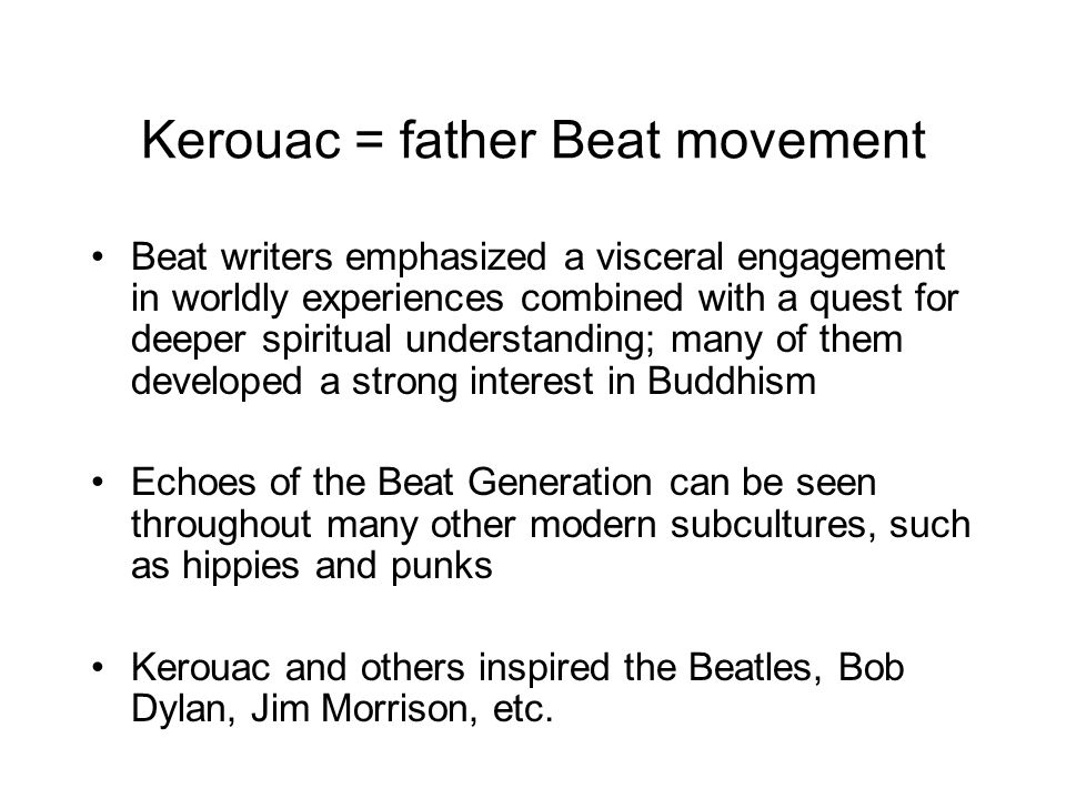 Kerouac = father Beat movement