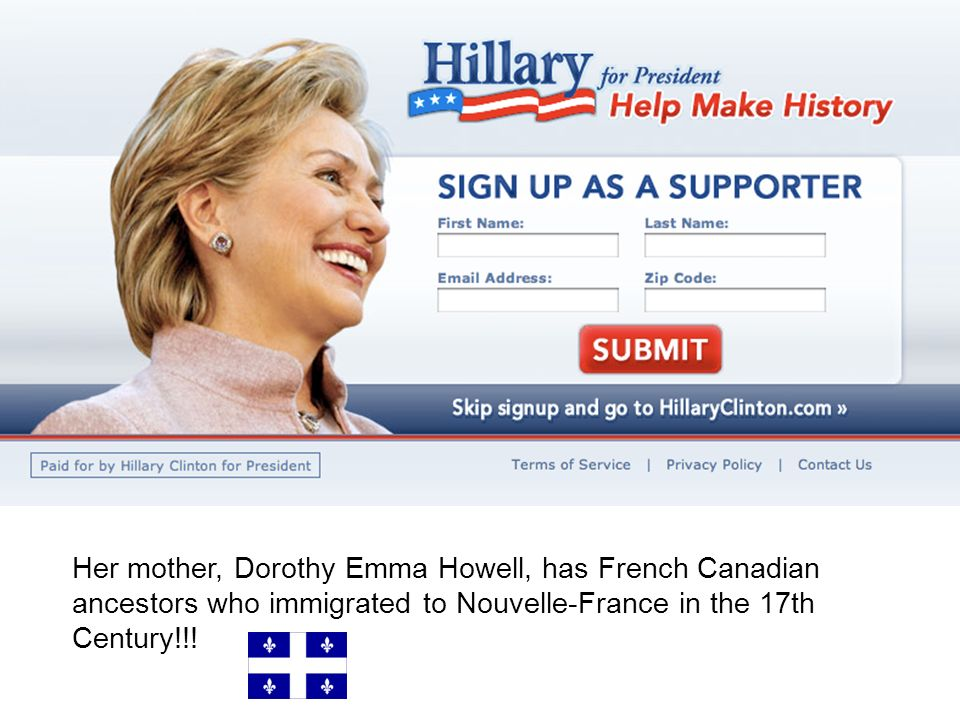 Her mother, Dorothy Emma Howell, has French Canadian