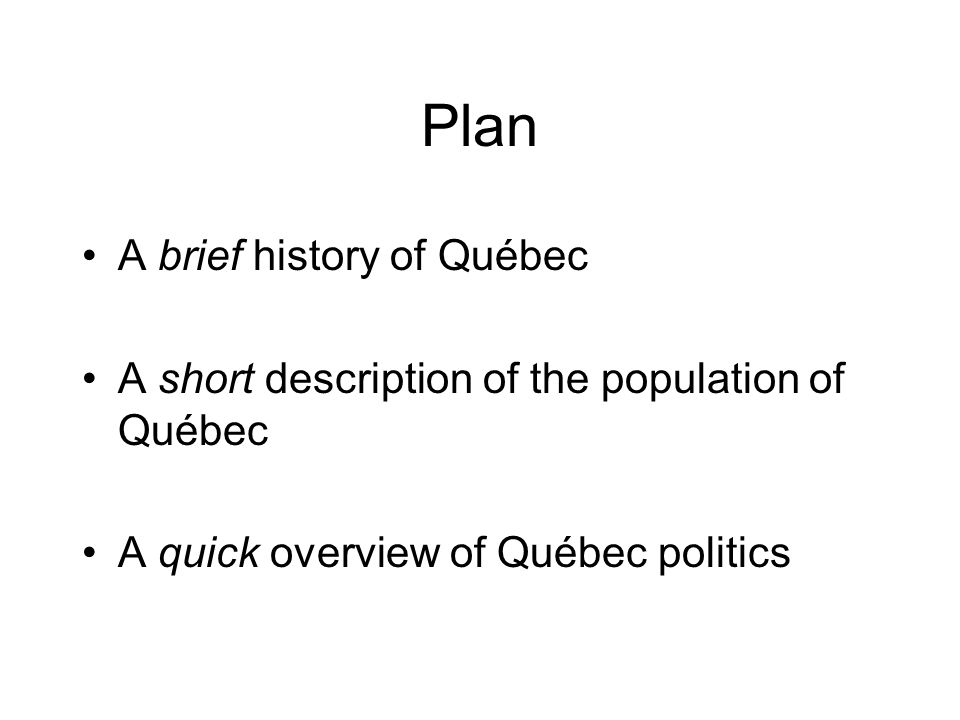 Plan A brief history of Québec