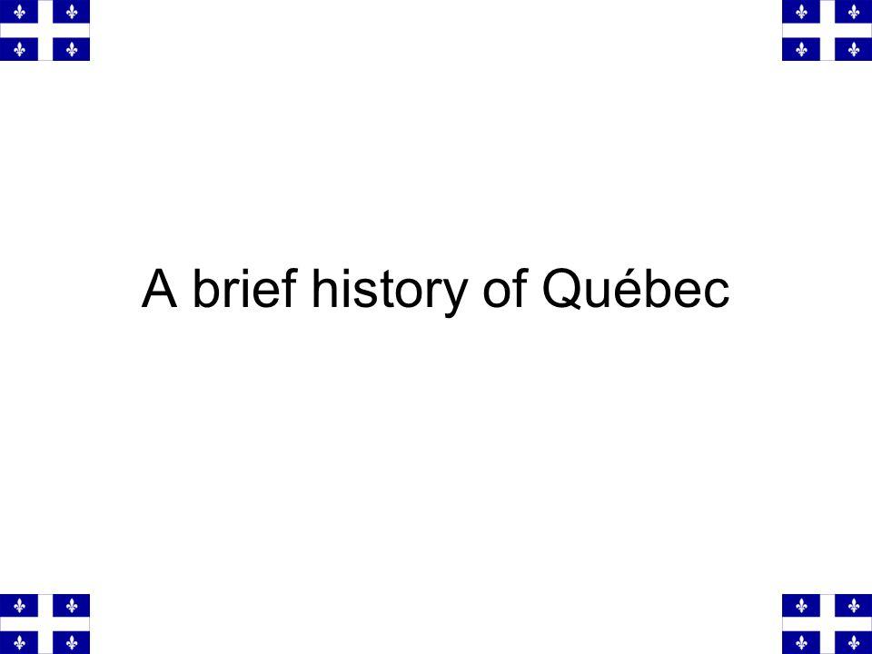 A brief history of Québec