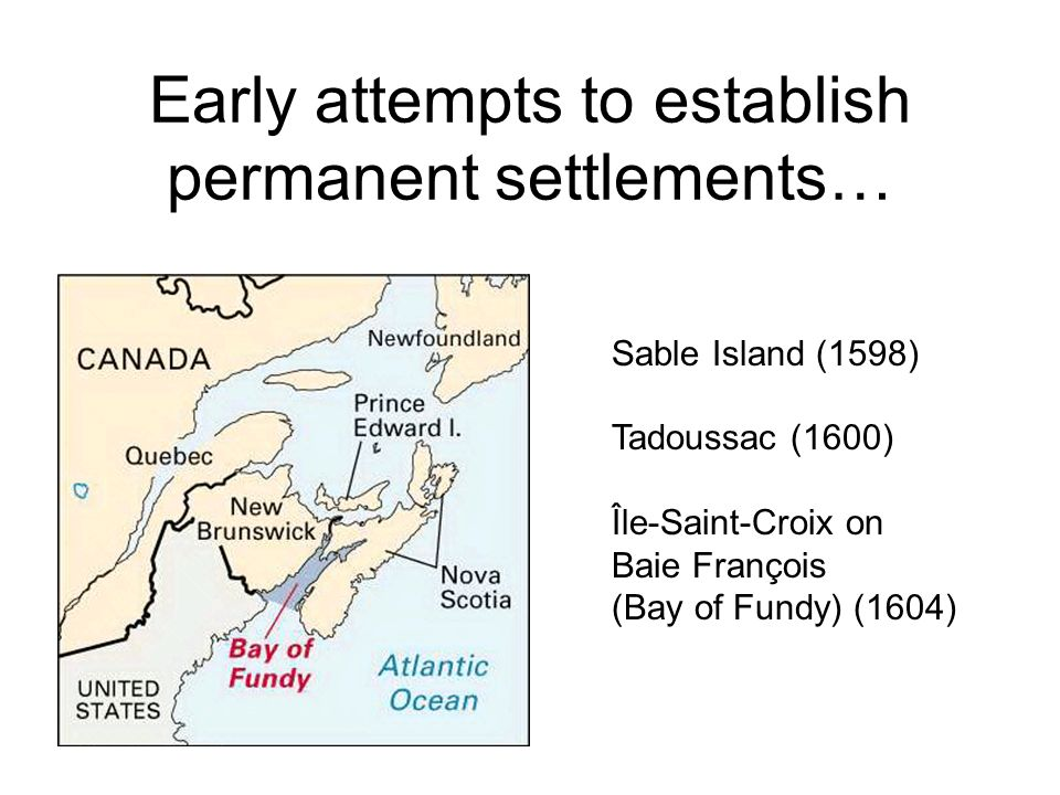 Early attempts to establish permanent settlements…