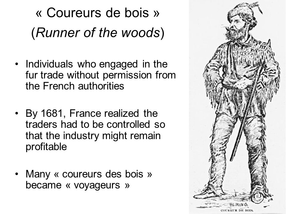 « Coureurs de bois » (Runner of the woods)