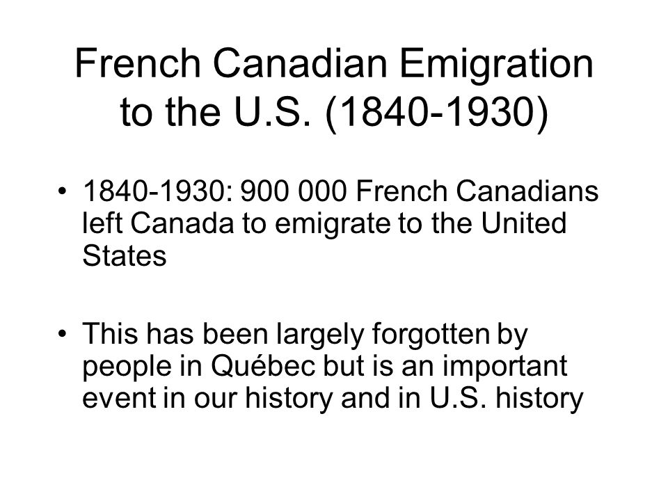 French Canadian Emigration to the U.S. ( )