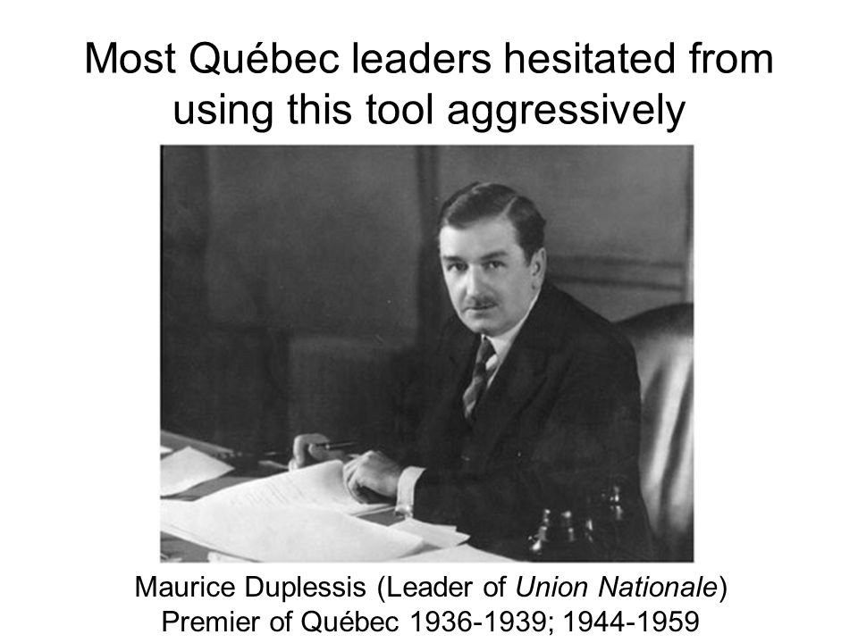Most Québec leaders hesitated from using this tool aggressively