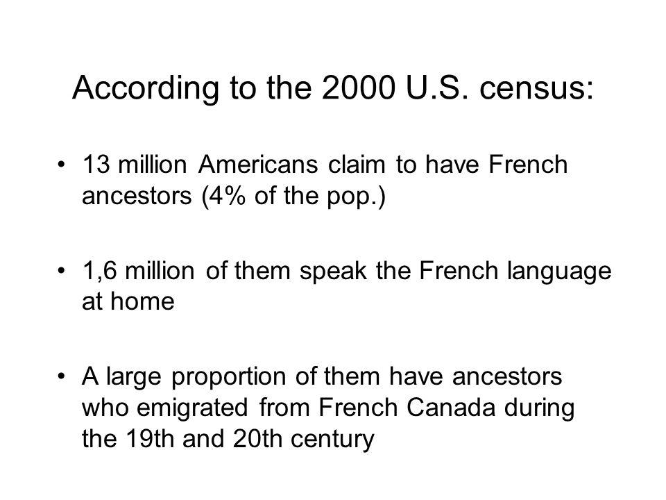 According to the 2000 U.S. census: