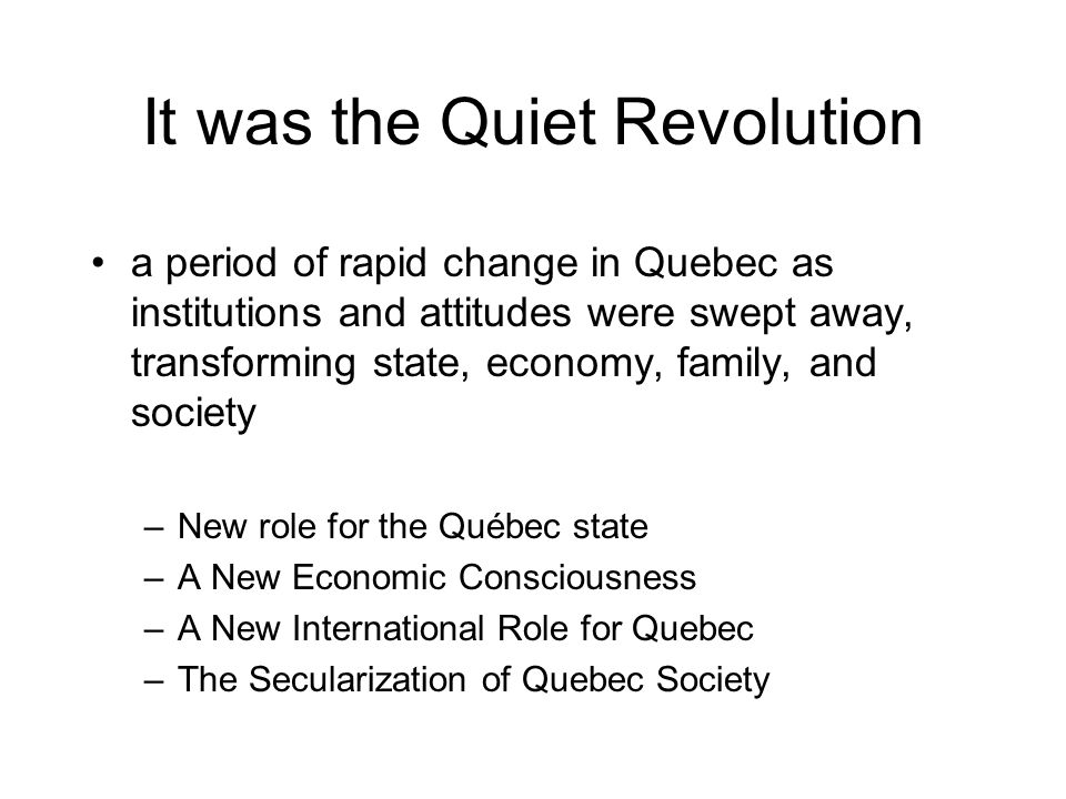 It was the Quiet Revolution