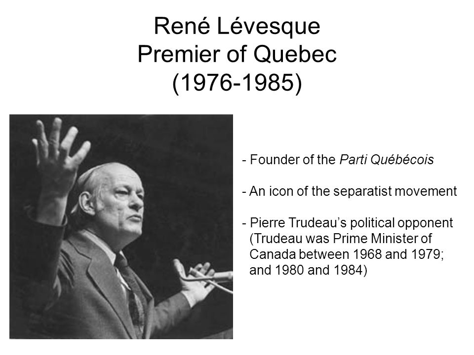René Lévesque Premier of Quebec ( )
