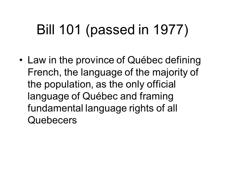 Bill 101 (passed in 1977)