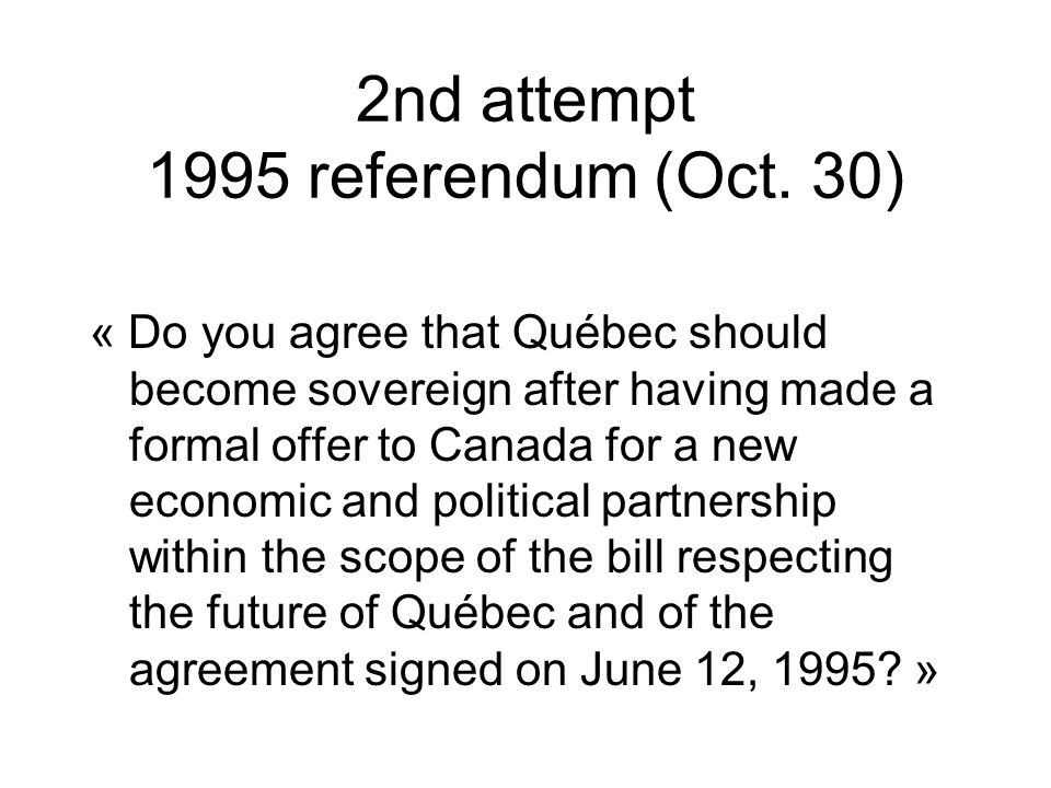 2nd attempt 1995 referendum (Oct. 30)