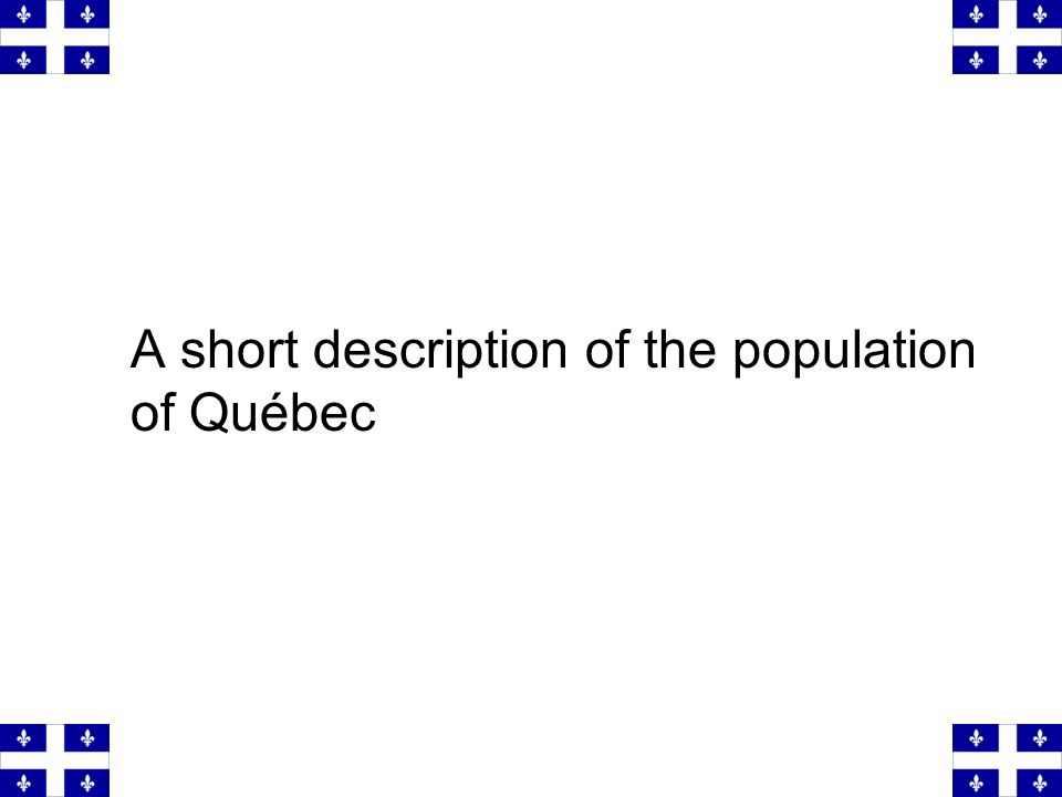 A short description of the population of Québec