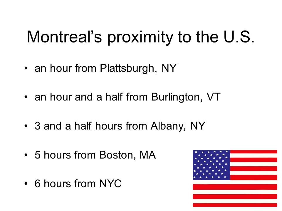 Montreal's proximity to the U.S.