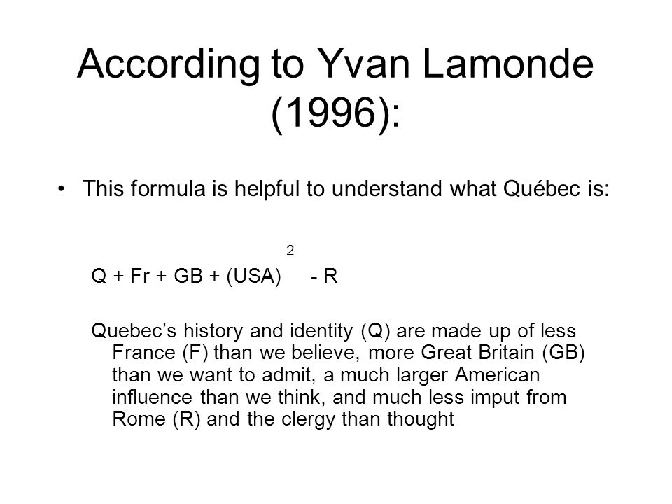 According to Yvan Lamonde (1996):