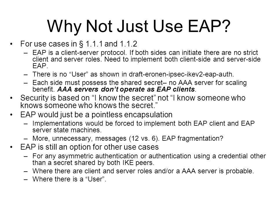 Why Not Just Use EAP For use cases in § 1.1.1 and 1.1.2