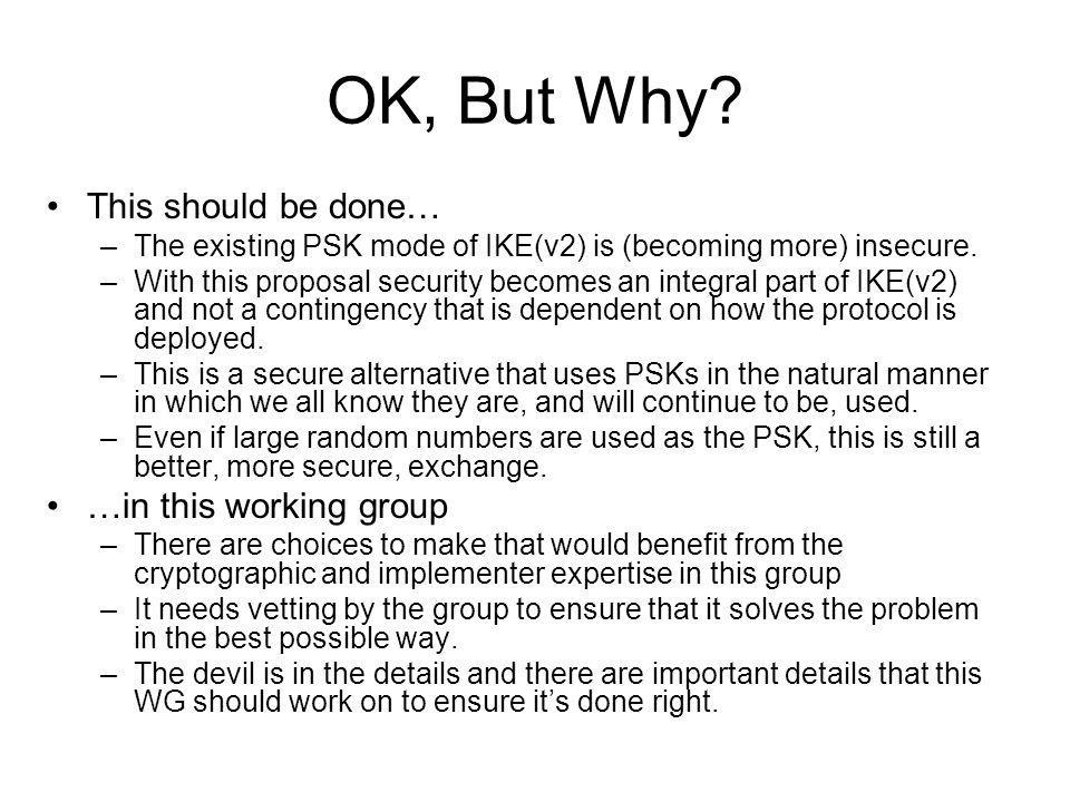 OK, But Why This should be done… …in this working group