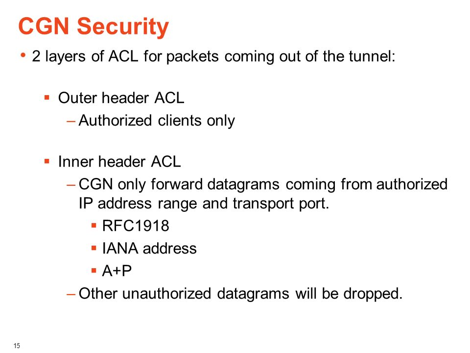 CGN Security 2 layers of ACL for packets coming out of the tunnel: