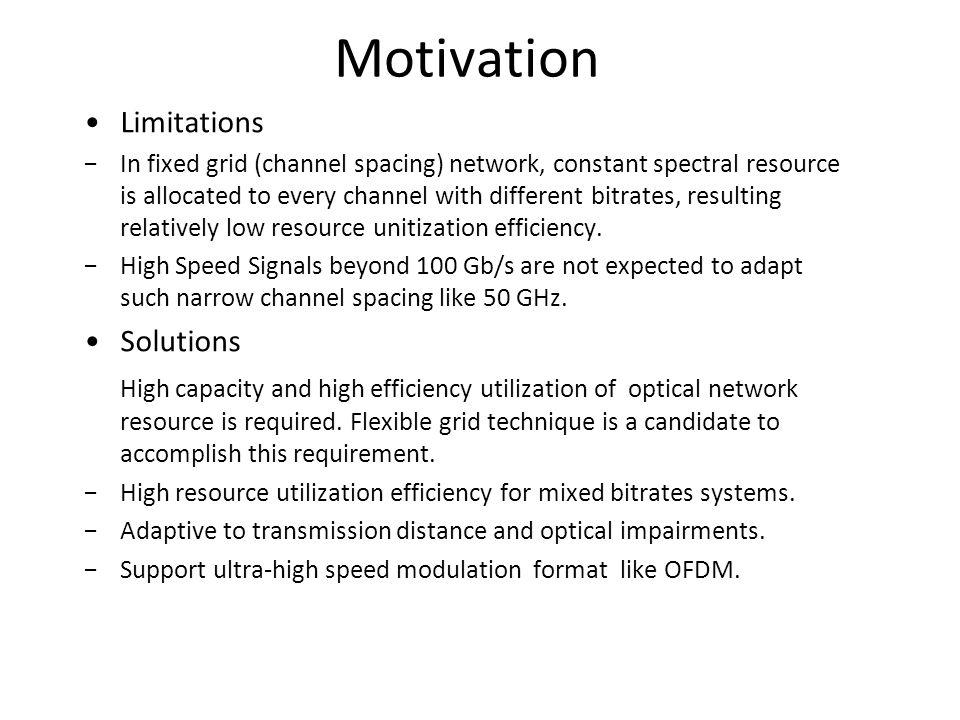 Motivation Limitations Solutions