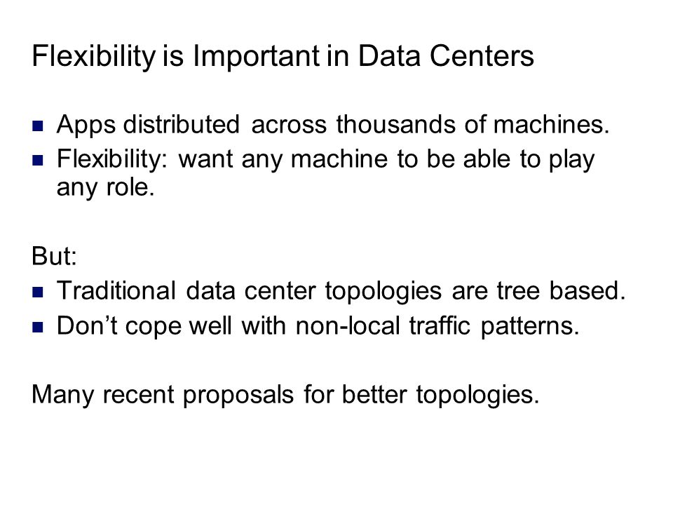 Flexibility is Important in Data Centers