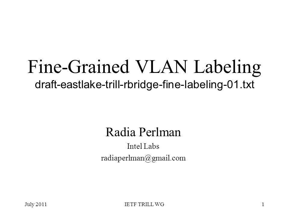 Radia Perlman Intel Labs radiaperlman@gmail.com