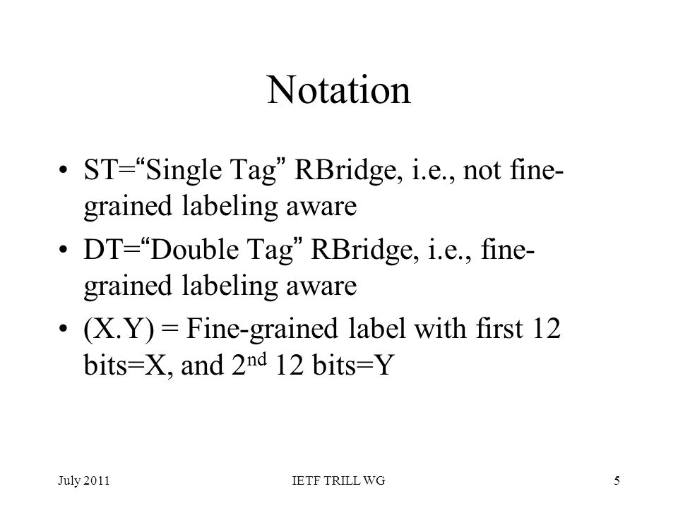 NotationST= Single Tag RBridge, i.e., not fine-grained labeling aware. DT= Double Tag RBridge, i.e., fine-grained labeling aware.