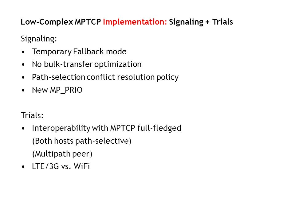 Low-Complex MPTCP Implementation: Signaling + Trials
