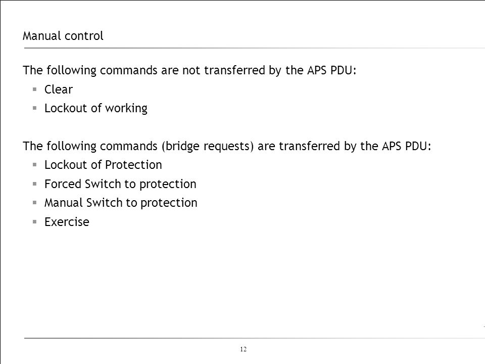 Manual controlThe following commands are not transferred by the APS PDU: Clear. Lockout of working.
