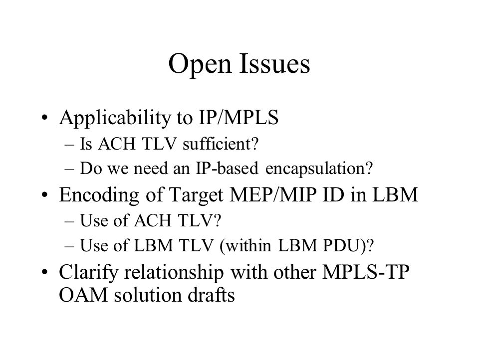 Open Issues Applicability to IP/MPLS