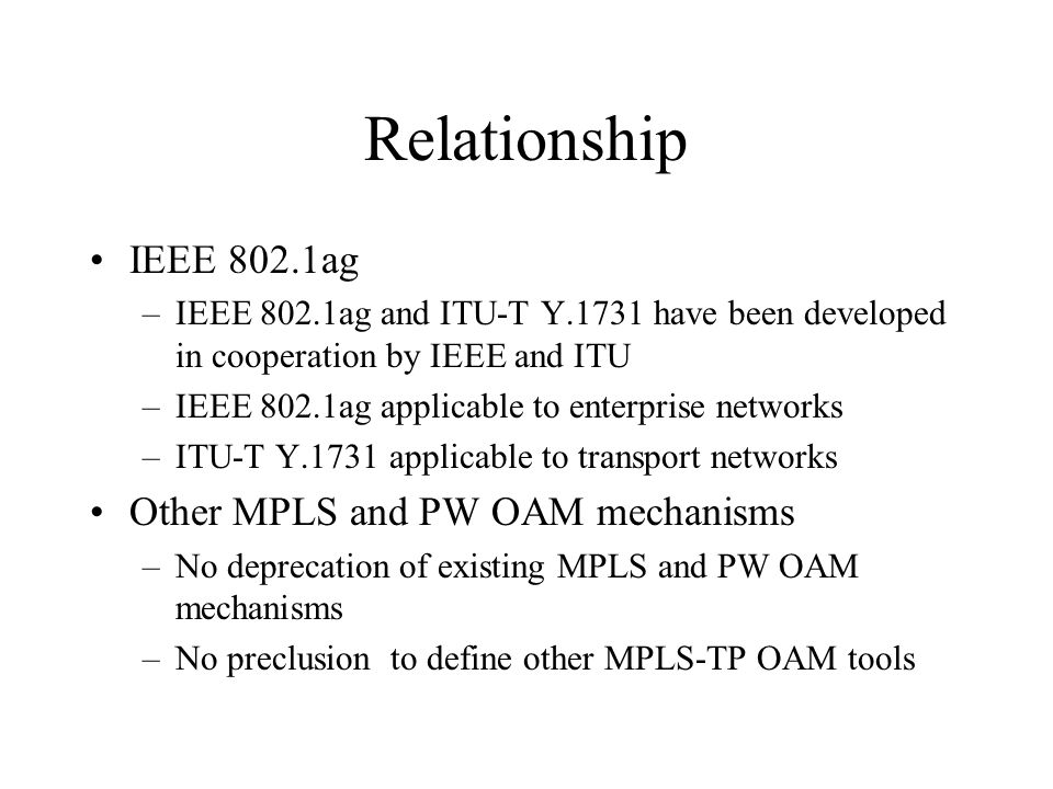 Relationship IEEE 802.1ag Other MPLS and PW OAM mechanisms
