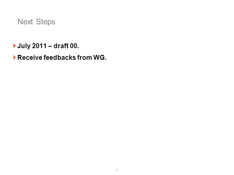 Next Steps July 2011 – draft 00. Receive feedbacks from WG.