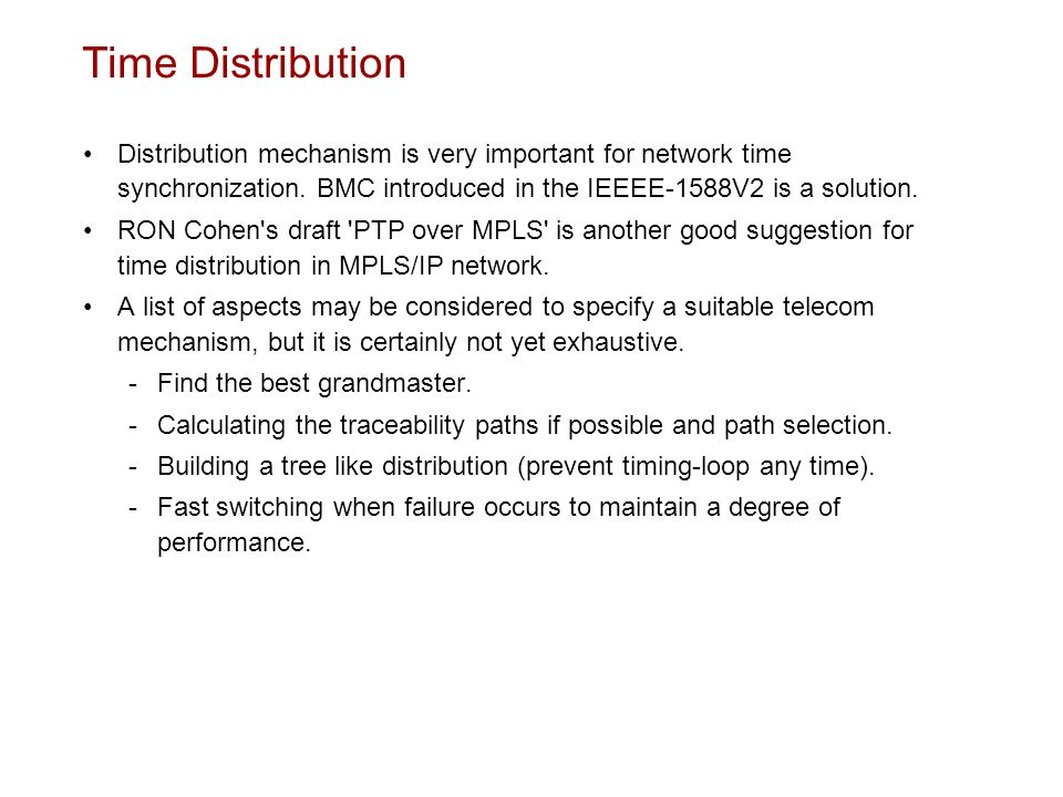 Time Distribution Distribution mechanism is very important for network time synchronization. BMC introduced in the IEEEE-1588V2 is a solution.