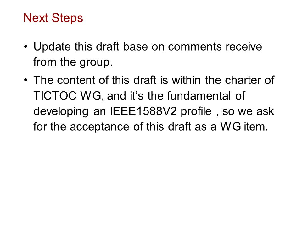 Next Steps Update this draft base on comments receive from the group.