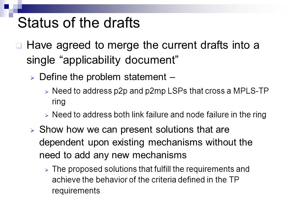 Status of the drafts Have agreed to merge the current drafts into a single applicability document