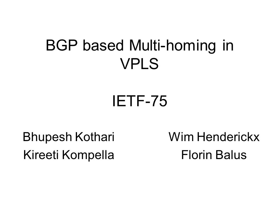 BGP based Multi-homing in VPLS IETF-75