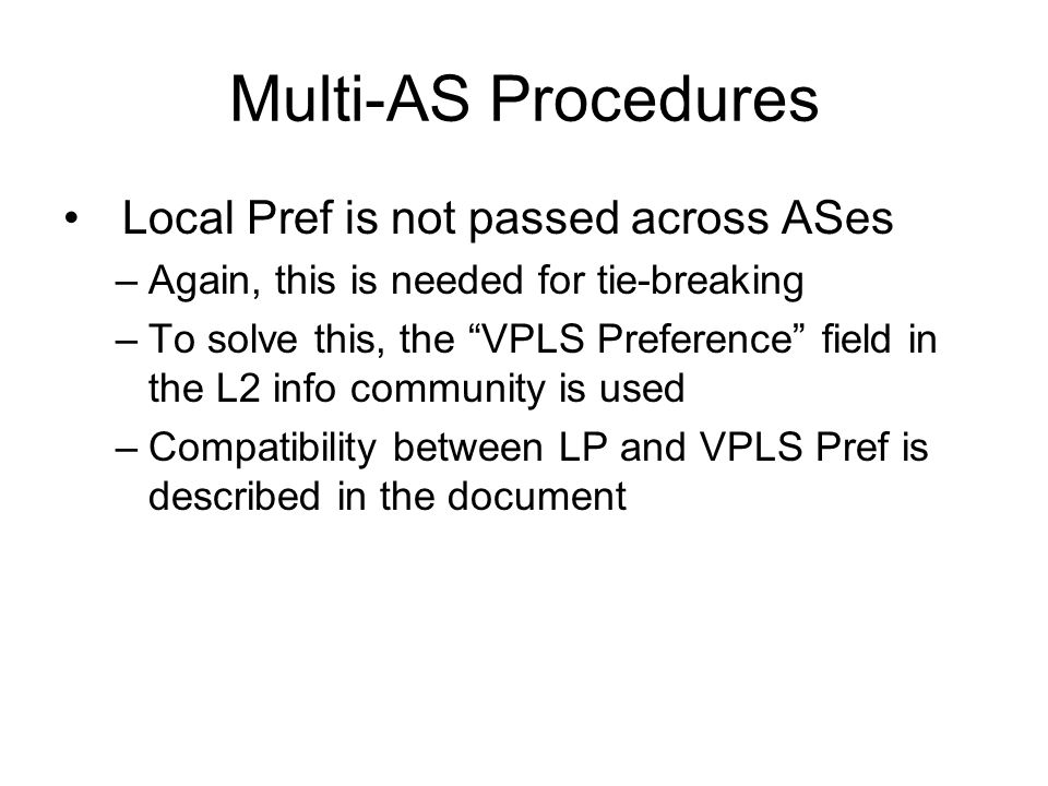 Multi-AS Procedures Local Pref is not passed across ASes