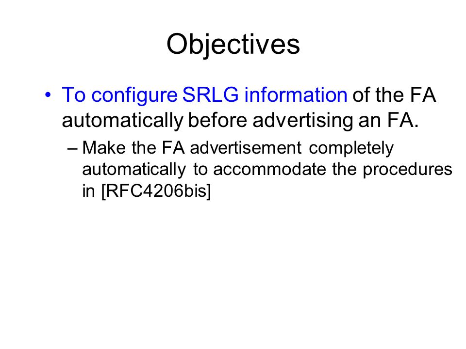 Objectives To configure SRLG information of the FA automatically before advertising an FA.