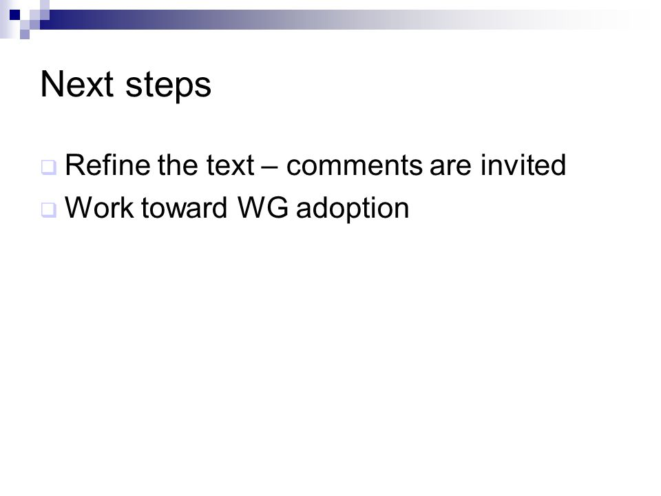 Next steps Refine the text – comments are invited