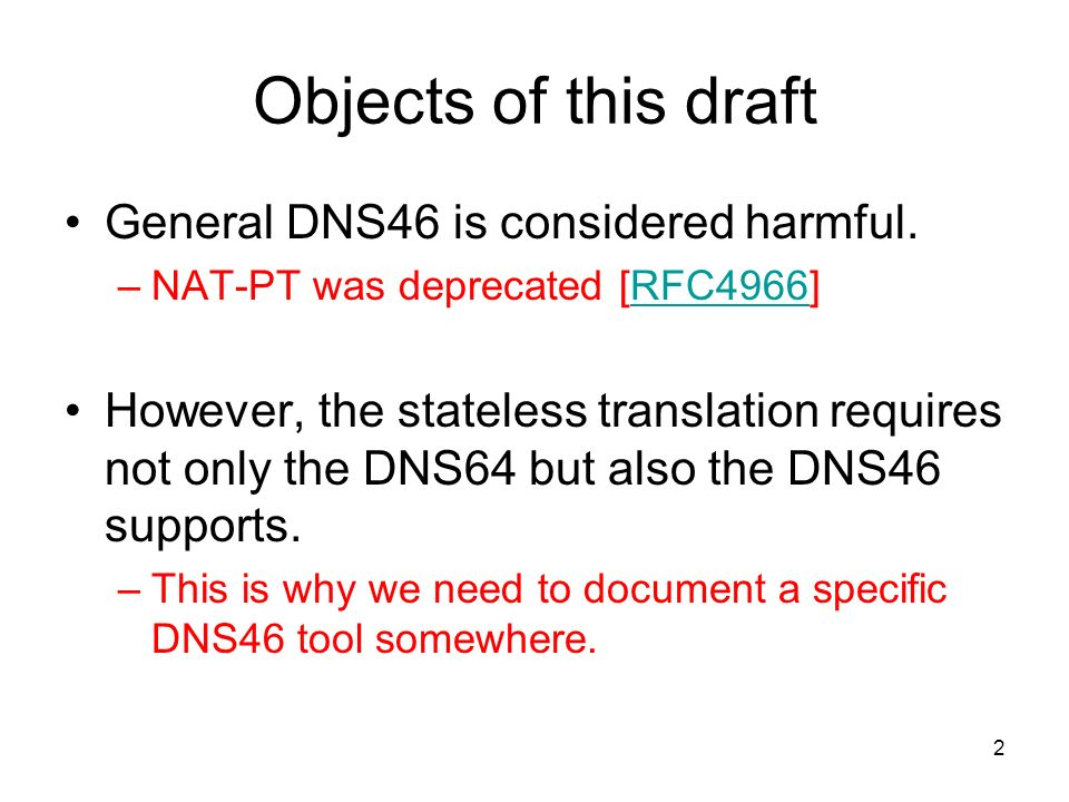 Objects of this draft General DNS46 is considered harmful.