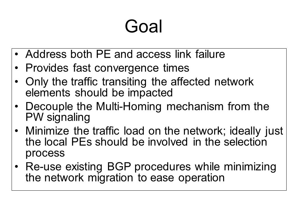Goal Address both PE and access link failure
