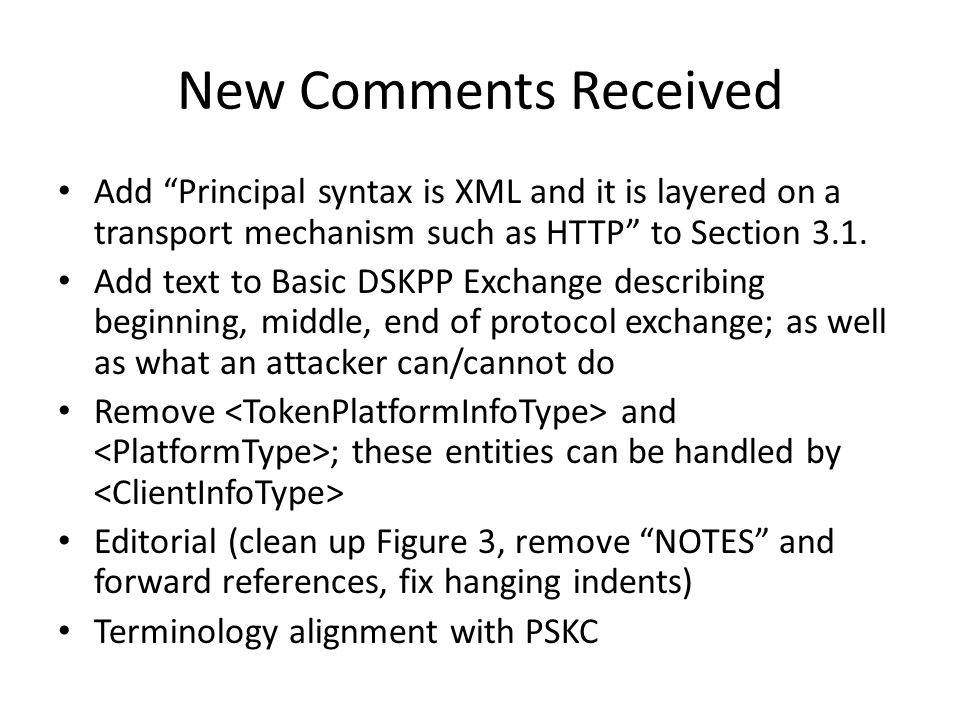 New Comments Received Add Principal syntax is XML and it is layered on a transport mechanism such as HTTP to Section 3.1.