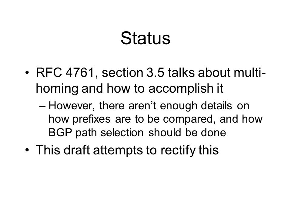 Status RFC 4761, section 3.5 talks about multi-homing and how to accomplish it.