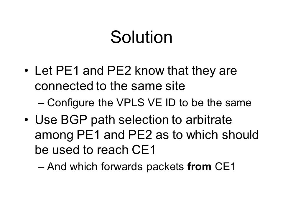 Solution Let PE1 and PE2 know that they are connected to the same site